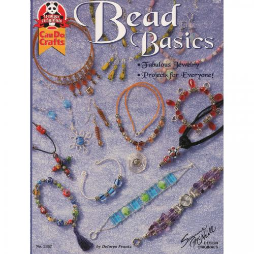 Bead Basics: Fabulous Jewelry Projects For Everyone